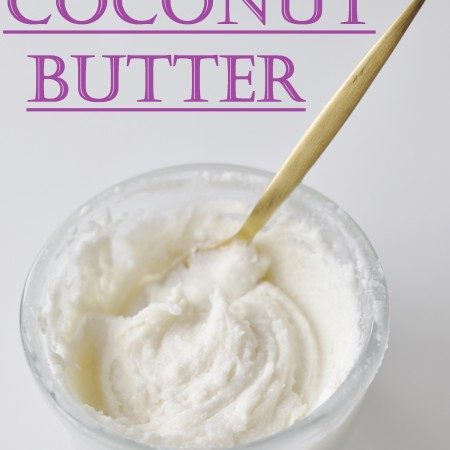 How to Coconut Butter Recipe - Vegan Family Recipes