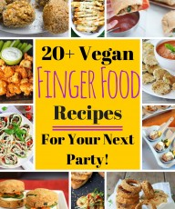 20+ Vegan Finger Food Recipes for your next party! | VeganFamilyRecipes.com | #appetizer #healthy #snacks