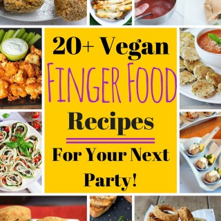 20+ Vegan Finger Food Recipes for your next Party