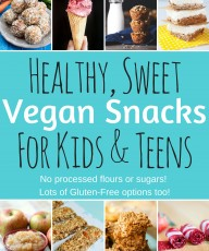 Healthy Vegan Snacks fro Kids and Teens - Sweet Recipes - VeganFamilyRecipes.com #dessert #snack #health