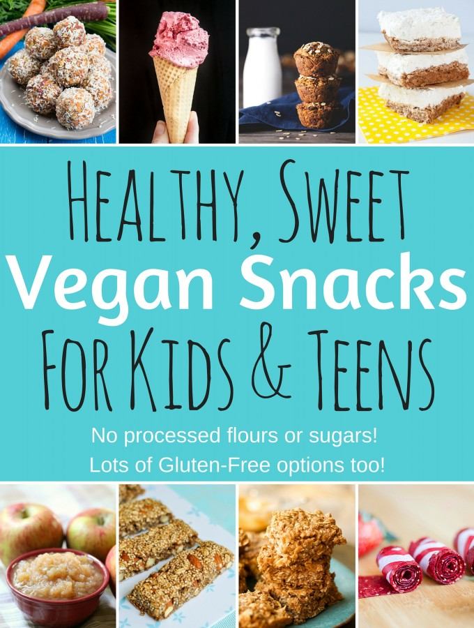 Healthy Vegan Snacks for Kids & Teens (Sweet Edition)